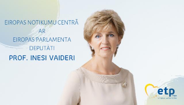 """Eiropas notikumu centrā ar Eiropas Parlamenta deputāti Prof. Inesi Vaideri"""